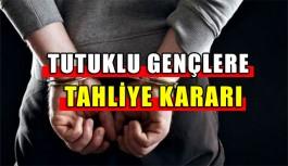 Tutuklu gençlere tahliye kararı