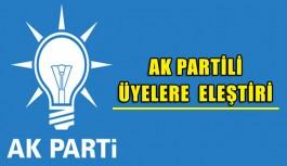 Ak Partili üyelere eleştiri