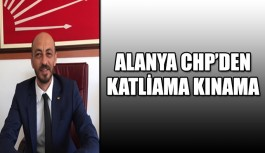 Alanya CHP'den katliama kınama