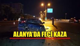 Alanya'da feci kaza!