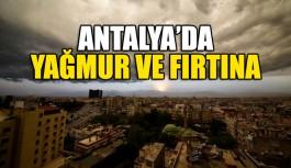 Antalya'da yağmur ve fırtına