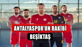 Antalyaspor'un rakibi Beşiktaş
