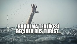 Boğulma tehlikesi geçiren Rus turist...