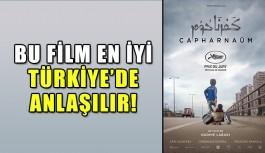 Bu film en iyi Türkiye'de anlaşılır.