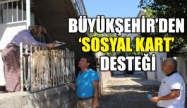 Büyükşehir'den 'sosyal kart' desteği