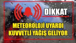 DİKKAT METEOROLOJİ UYARDI !!