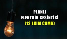 Elektrik kesintisi 12 Ekim Cuma