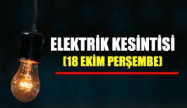 Elektrik kesintisi 18 Ekim Perşembe
