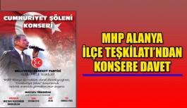 MHP Alanya İlçe Teşkilatı'ndan konsere davet