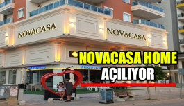 NOVACASA Home açılıyor