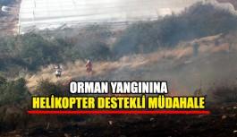 Orman yangınına helikopter destekli müdahale