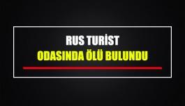 Rus turist odasında ölü bulundu