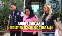 Tahlil sonuçlarını değiştirmek için 2500 lira aldı