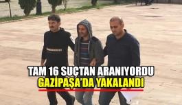 16 suçtan aranan zanlı Gazipaşa'da yakalandı