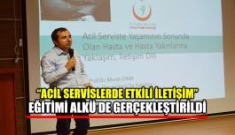 """""""Acil Servislerde Etkili İletişim"""" eğitimi ALKÜ'de gerçekleştirildi"""