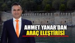 Ahmet Yanar'dan araç eleştirisi