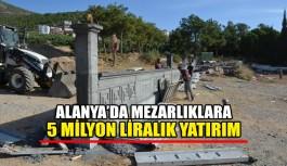 Alanya'da mezarlıklara 5 milyon liralık...