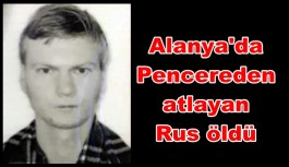 Alanya'da Pencereden atlayan Rus öldü
