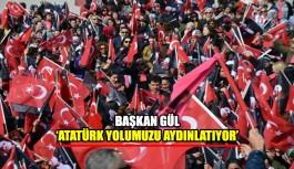 'Atatürk yolumuzu aydınlatıyor'