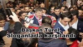 Başkan Türel, Sloganlarla karşılandı