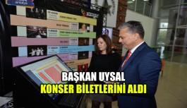 Başkan Uysal konser biletlerini aldı