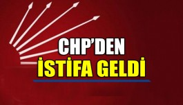 CHP'DEN İSTİFA KARARI