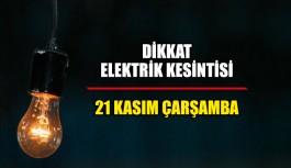 Dikkat elektrik kesintisi 21 Kasım Çarşamba