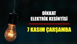 Dikkat Elektrik kesintisi 7 Kasım Çarşamba