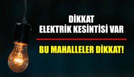 Dikkat elektrik kesintisi yapılacak!