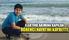 Elektrik akımına kapılan öğrenci hayatını kaybetti