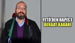 FETÖ'den hapise beraat kararı