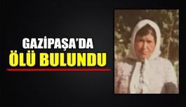Gazipaşa'da ölü bulundu