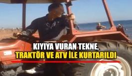 Kıyıya vuran tekne, traktör ve ATV ile kurtarıldı