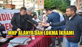 MHP Alanya'dan lokma ikramı