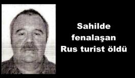 Sahilde fenalaşan Rus turist öldü