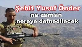 Şehit Yusuf Önder  ne zaman defnedilecek