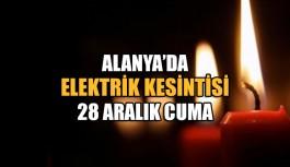 Alanya'da Elektrik Kesintisi 28 Aralık Cuma