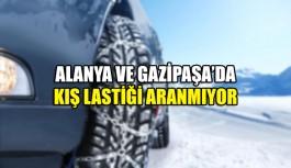 Alanya ve gazipaşa'da kış lastiği aranmıyor