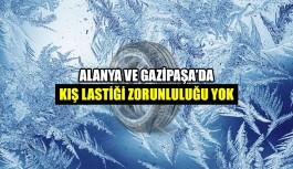 Alanya ve Gazipaşa'da kış lastiği zorunluluğu yok