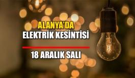 Alanya'da Elektrik Kesintisi 18 Aralık Salı