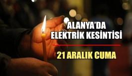 Alanya'da Elektrik kesintisi 21 Aralık Cuma