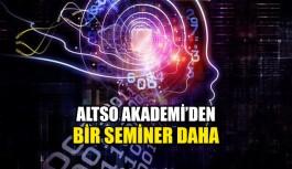 ALTSO Akademi'den bir seminer daha