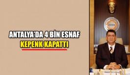 Antalya'da 4 bin esnaf kepenk kapattı