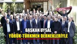 Başkan Uysal Yörük-Türkmen dernekleriyle