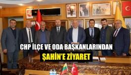 CHP İlçe ve Oda Başkanlarından Şahin'e ziyaret