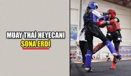 Muay Thai heyecanı sona erdi