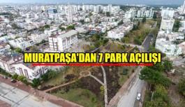 Muratpaşa'dan 7 park açılışı