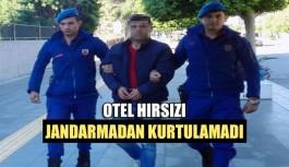 Otel hırsızı Jandarmadan kurtulamadı