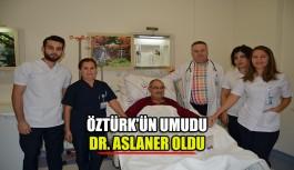 Öztürk'ün umudu Dr. Aslaner oldu