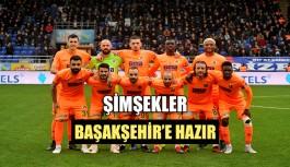 Şimşekler Başakşehir'e hazır